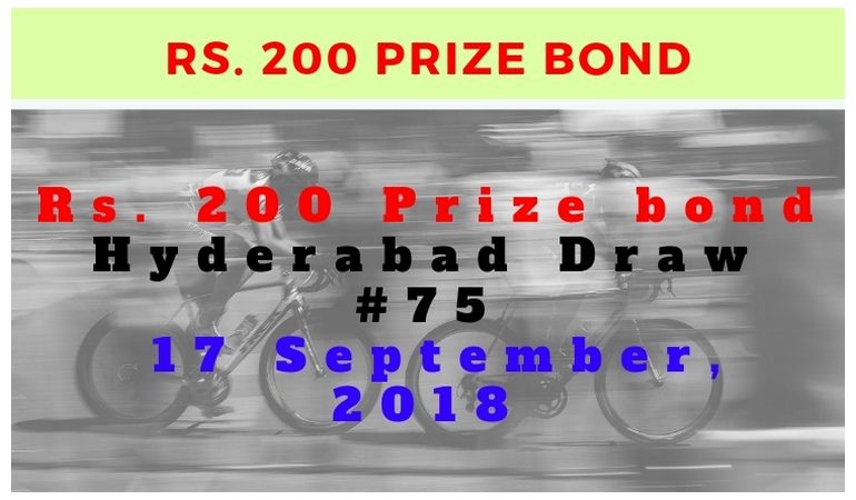 Download Draw 75, Rs. 200 Prize Bond List 17-09-2018 Results Hyderabad city